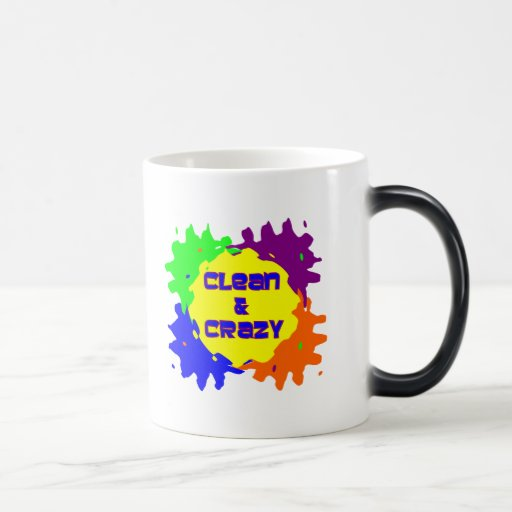 Clean and Crazy Coffee Mug