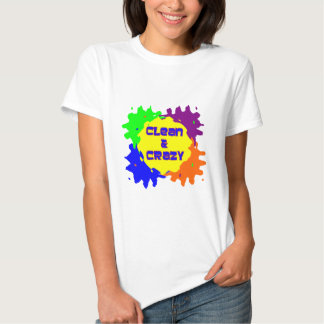 Clean and Crazy Tshirts