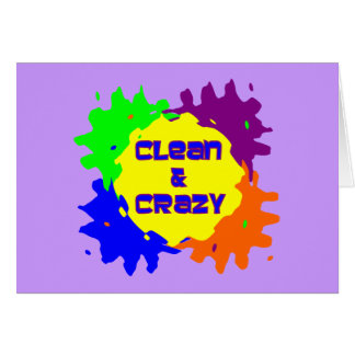 Clean & Crazy Greeting Card
