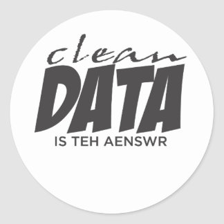 Clean Data is the Answer Classic Round Sticker