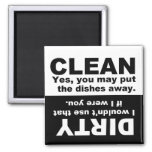 Clean Dirty Dishwasher magnet<br><div class='desc'>Magnet to place on the front of your dishwasher to help remember if dishes are clean or dirty.      CLEAN - Yes,  you may put the dishes away.    DIRTY - I wouldn&#39;t use that if I were you.</div>