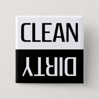 Clean Dirty | Perfect Reminder Pinback Button
