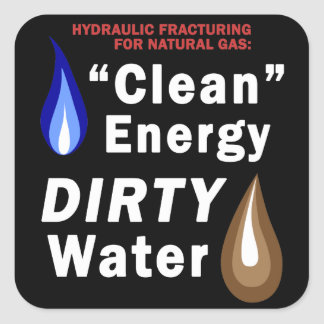 """Clean Energy"", DIRTY Water - Square Stickers"