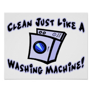 Clean Just Like A Washing Machine Poster