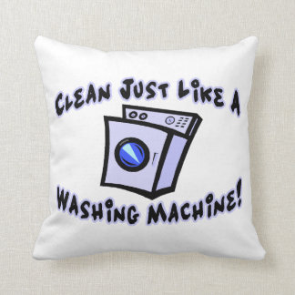 Clean Just Like A Washing Machine Throw Pillow