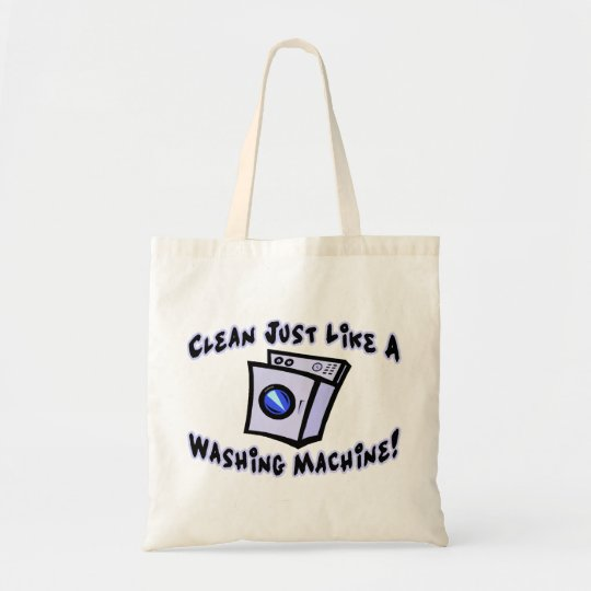 Clean Just Like A Washing Machine Tote Bag
