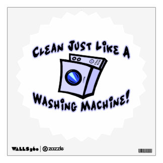 Clean Just Like A Washing Machine Wall Sticker
