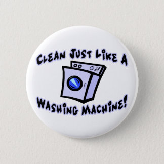Clean Like A Washing Machine Pinback Button