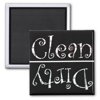 Clean n dirty  black n white magnet