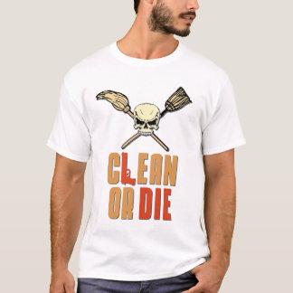 Clean Or Die T-Shirt