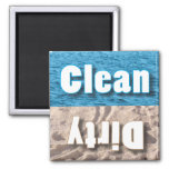 Clean or Dirty Magnet
