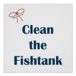 Clean the Fish Tank Poster