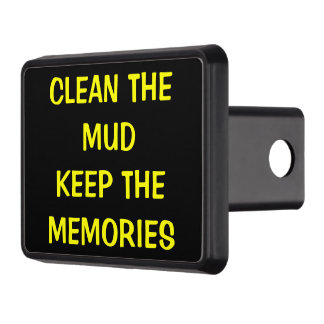 Clean the Mud Keep the Memories Tow Hitch Cover