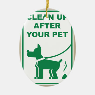 Clean Up After Your Pet Sign Ceramic Ornament
