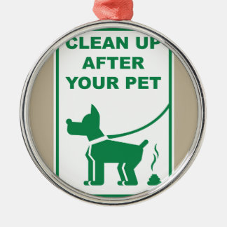 Clean Up After Your Pet Sign Metal Ornament