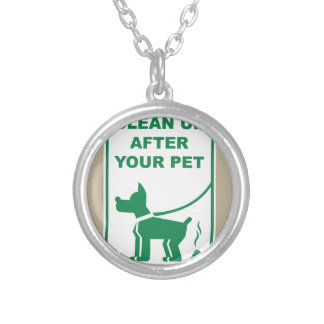 Clean Up After Your Pet Sign Silver Plated Necklace