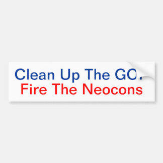 Clean Up The GOP Fire The Neocons Bumper Sticker