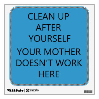 Clean Up Wall Sticker