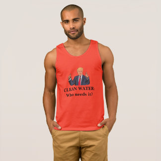 Clean Water: Who needs it? Tank Top