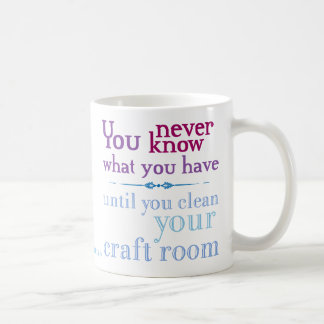 Clean your craft room coffee mug