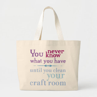 Clean your craft room large tote bag