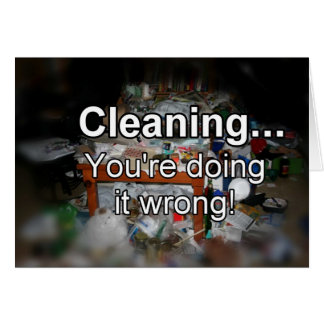 Cleaning You're Doing it Wrong! Cards