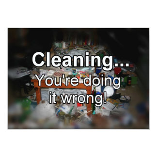 Cleaning You're Doing it Wrong! Custom Invitations