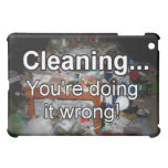Cleaning You're Doing it Wrong! Case For The iPad Mini