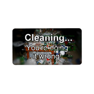 Cleaning You're Doing it Wrong! Custom Address Labels