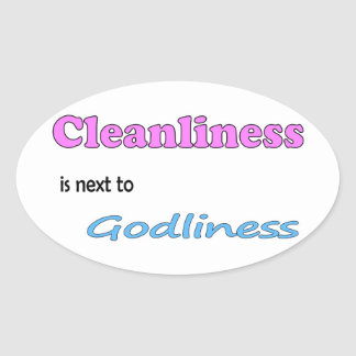 Cleanliness is next to Godliness Oval Sticker