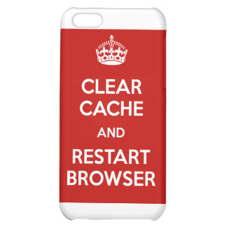 Clear Cache and Restart Browser iPhone 5C Case