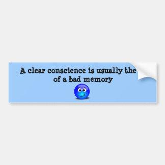 Clear Conscience Bumper Sticker
