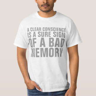 Clear Conscious deep and profound quote shirt