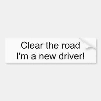 Clear the road I m a new driver bumper sticker