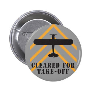 Cleared For Take Off 2 Inch Round Button