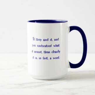 Clearly it is, in fact, a word mug