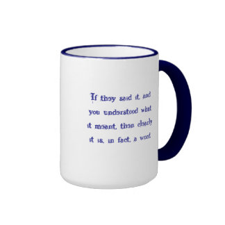 Clearly it is, in fact, a word coffee mug