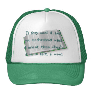 Clearly it is, in fact, a word trucker hat