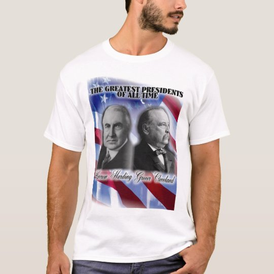 Cleavland and Harding greatest presidents ever T-Shirt