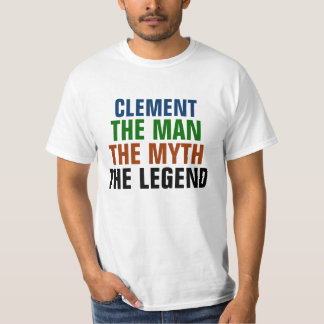 Clement the man, the myth, the legend T-Shirt