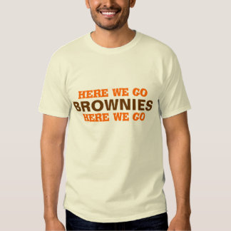 "CLEVELAND FOOTBALL....""here we go Brownies...."" T Shirt"