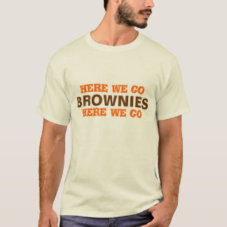 "CLEVELAND FOOTBALL....""here we go Brownies...."" T-Shirt"