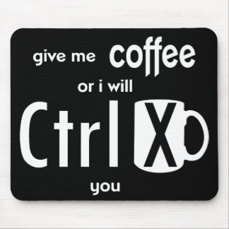 Clever Give Me Coffee Or I will Cut You Computer Mouse Pad