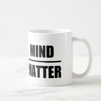 Clever Quote: Mind Over matter Coffee Mug