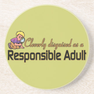 CLEVERLY DISGUISED AS A RESPONSIBLE ADULT DRINK COASTERS