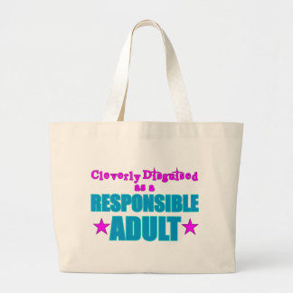 Cleverly Disguised as a Responsible Adult Large Tote Bag