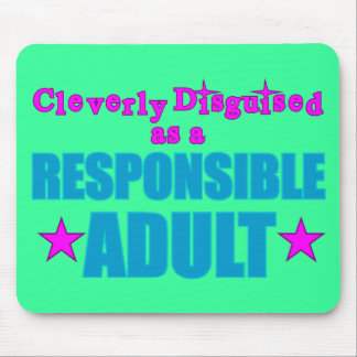 Cleverly Disguised as a Responsible Adult Mouse Pad