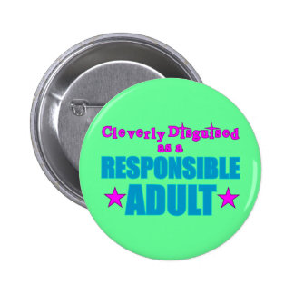 Cleverly Disguised as a Responsible Adult Pinback Button