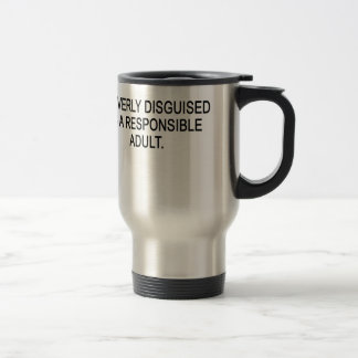 CLEVERLY DISGUISED AS A RESPONSIBLE ADULT..png Travel Mug