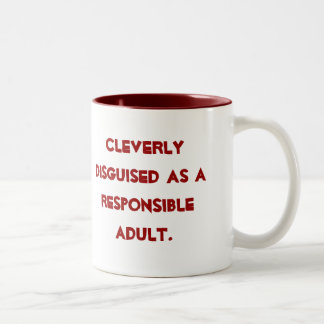 Cleverly disguised as a responsible adult. Two-Tone coffee mug